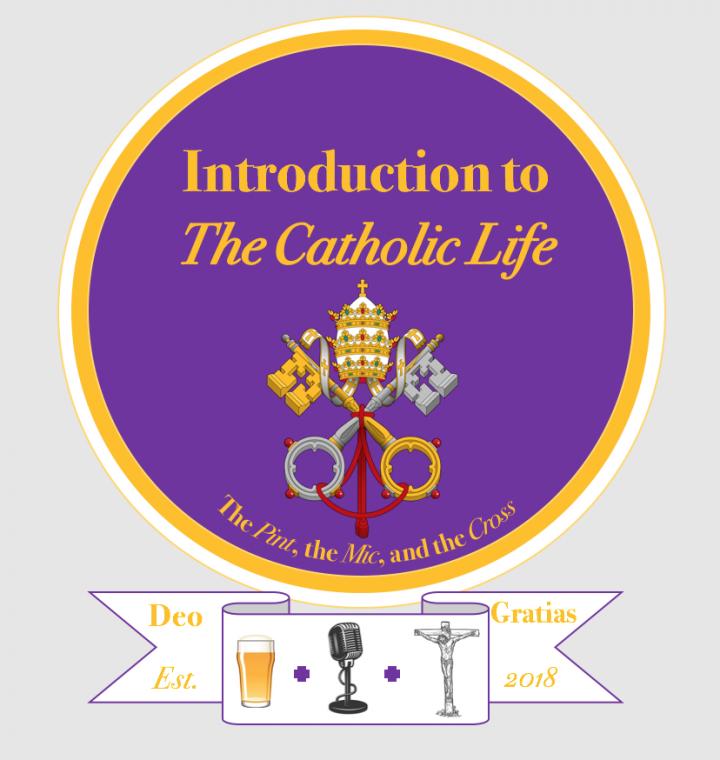 Introduction to the Catholic Life